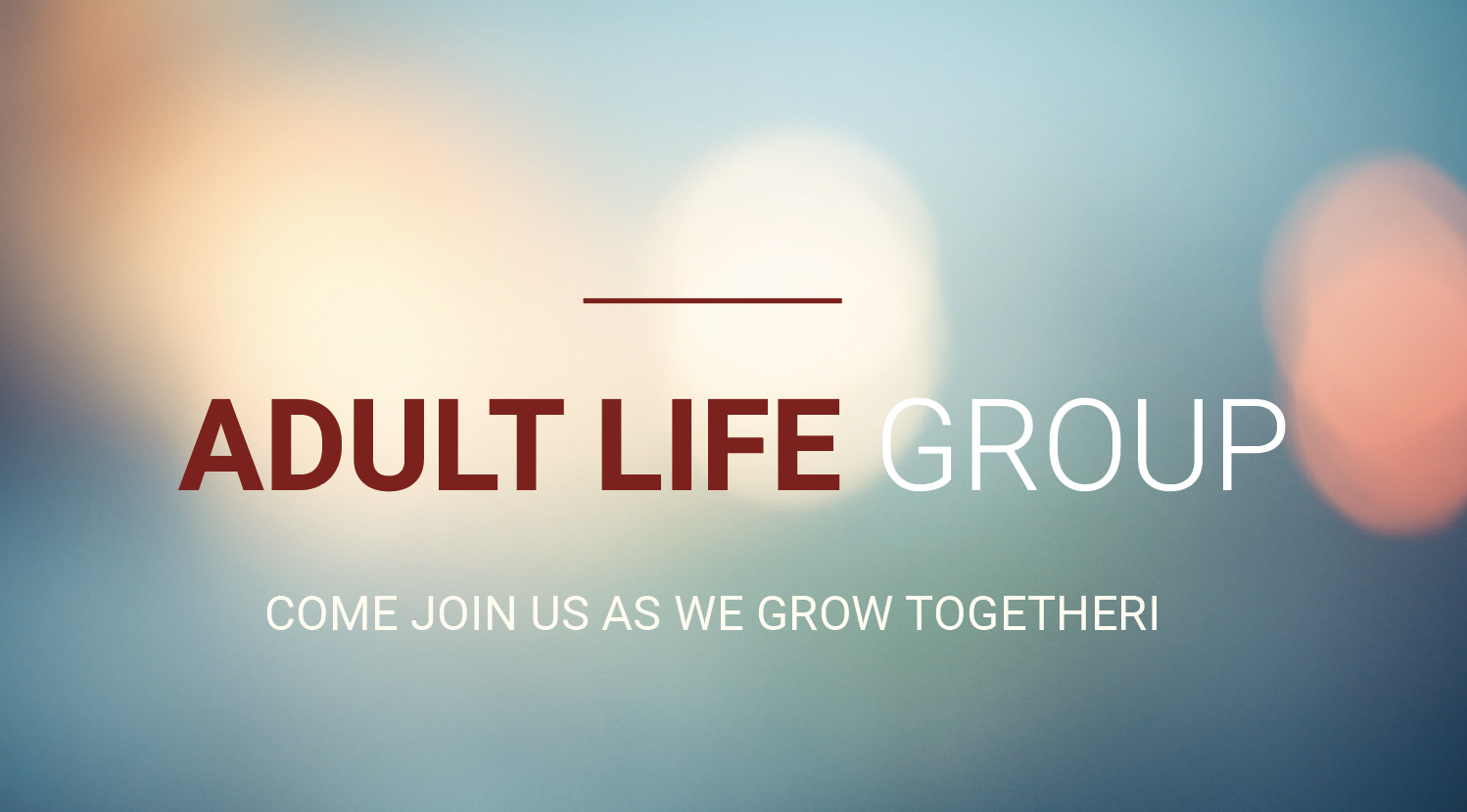 Adult Life Group @9:30am (Room 101)